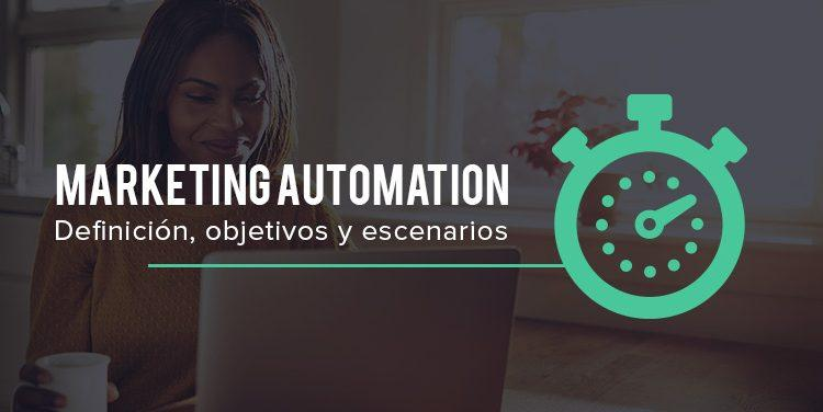 que es el marketing automation y como puede beneficiar a tu empresa